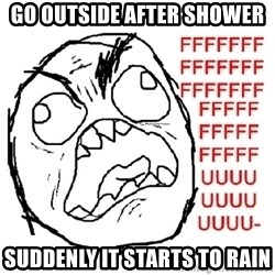 Rage Guy With Space - go outside after shower suddenly it starts to rain