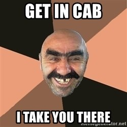 Provincial Man - Get in cab I take you there