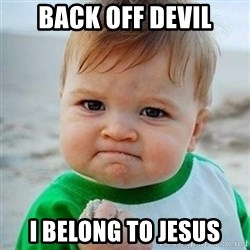 Victory Baby - BACK OFF DEVIL I BELONG TO JESUS