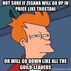 Futurama Fry - not sure if zegana will go up in price like trostani or will go down like all the guild-leaders