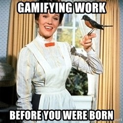 Mary Poppins - gamifying work before you were born