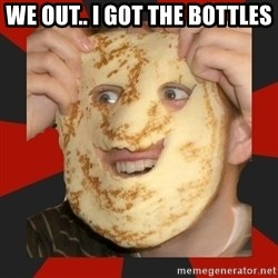 typical NarutoClan member - WE OUT.. I GOT THE BOTTLES