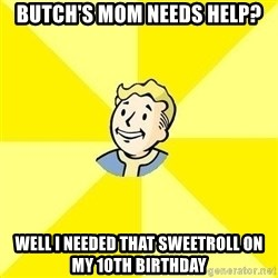 Fallout 3 - butch's mom needs help? well i needed that sweetroll on my 10th birthday