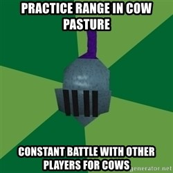Runescape Advice - Practice range in cow pasture constant battle with other players for cows