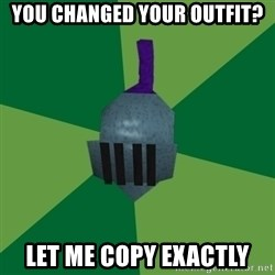 Runescape Advice - you changed your outfit? let me copy exactly