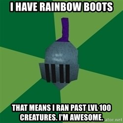 Runescape Advice - i have rainbow boots that means i ran past lvl 100 creatures. I'm awesome.
