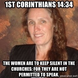Westboro Baptist Church Lady - 1st Corinthians 14:34 The women are to keep silent in the churches; for they are not permitted to speak.