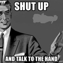 Correction Man  - SHUT UP AND TALK TO THE HAND