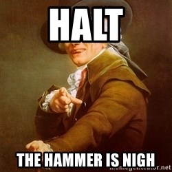 Joseph Ducreux - HALT the HAMMER IS NIGH