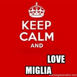 Keep Calm 2 -                      LOVE                                         MIGLIA