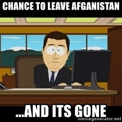 and they're gone - chance to leave afganistan  ...and its gone