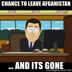 and they're gone - chance to leave afganistan  ... and its gone