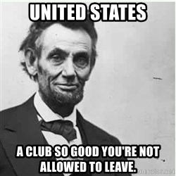 Lincoln - United States A Club so good you're not allowed to leave.