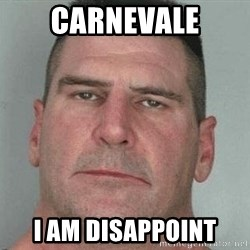 i am disappoint - Carnevale i am disappoint