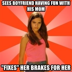 "Jealous Girl - Sees boyfriend having fun with his mom ""Fixes"" her brakes for her"