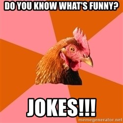 Anti Joke Chicken - Do you know what's funny? Jokes!!!