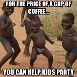 african children dancing - for the price of a cup of coffee... you can help kids party
