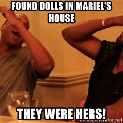 Jay-Z & Kanye Laughing - Found dolls In Mariel's house They were hers!