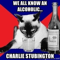 Alco-cat - We all know an alcoholic... Charlie Stubington