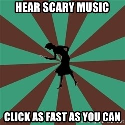 ma nancy drew - hear scary music click as fast as you can