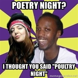 "Interracial Couple - Poetry night? I thought you said ""poultry night"""