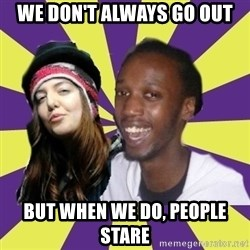 Interracial Couple - We don't always go out But when we do, people stare