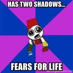 Doctor Who Addict - HAS TWO SHADOWS... FEARS FOR LIFE