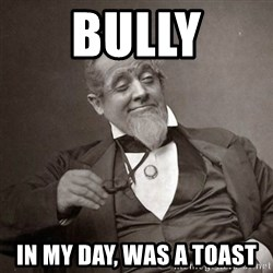 1889 [10] guy - bully in my day, was a toast