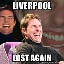 Tom Cruise laugh - Liverpool  lost again