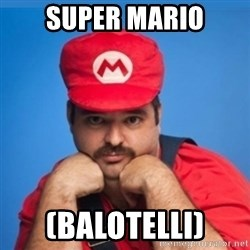 SUPERSEXYMARIO - SUPER MARIO (BALOTELLI)