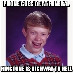 nerdy kid lolz - PHONE GOES OF AT FUNERAL RINGTONE IS HIGHWAY TO HELL