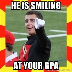 lovett - he is smiling at your GPA