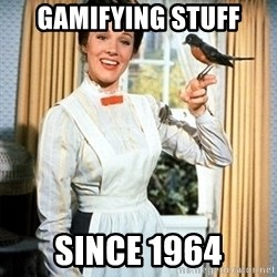 Mary Poppins - Gamifying stuff since 1964