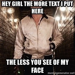 Ryan Gosling  - hey girl the more text I put here the less you see of my face