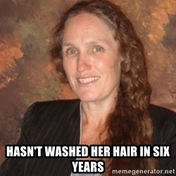 Westboro Baptist Church Lady - hasn't washed her hair in six years