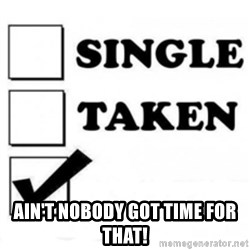 single taken checkbox - Ain't nobody got time for that!