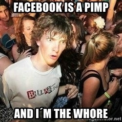 -Sudden Clarity Clarence - facebook is a pimp and i´m the whore