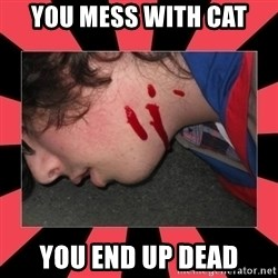 Dead Explorer - You mess with Cat you end up dead