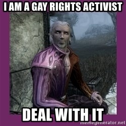 Sheogorath - I am a gay rights activist deal with it