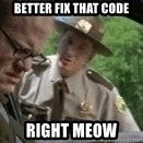super troopers - Better fix that code right meow