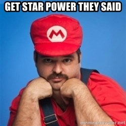 SUPERSEXYMARIO - GET STAR POWER THEY SAID