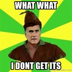RomneyHood - WHAT WHAT I DONT GET ITS