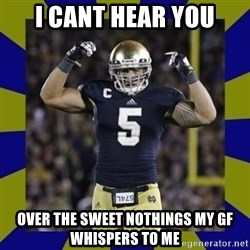 manti te'o - I cant hear you over the sweet nothings my gf whispers to me