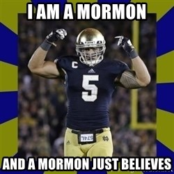 manti te'o - I am a mormon and a mormon just believes