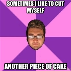 Forever AYOLO Erik - sometimes i like to cut myself another piece of cake
