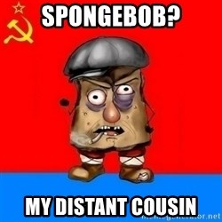 Malorashka-Soviet - spongebob? my distant cousin