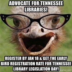 Judgemental Bookseller Ostrich - advocate for Tennessee Libraries! Register by Jan 18 & get the early bird registration rate for Tennessee library Legislation day!