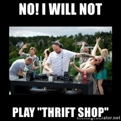 """DJ pushes girl in the face - NO! I will not Play """"thrifT shop"""""""