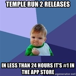 Success Kid - Temple run 2 releases in less than 24 hours it's #1 in the app store