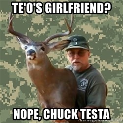 Chuck Testa Nope - te'o's Girlfriend? nope, chuck testa